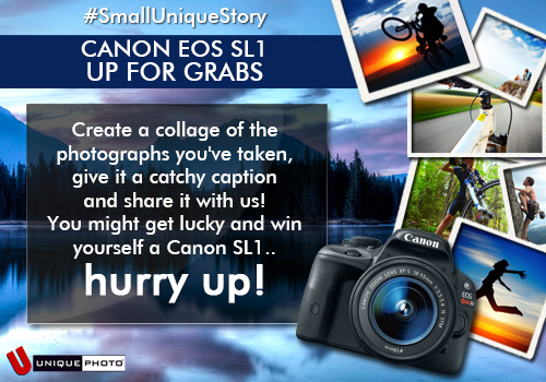 Win a Canon EOS SL1, participate in #SmallUniqueStory contest