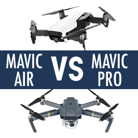 DJI Mavic Air vs. Mavic Pro – Drone Comparison
