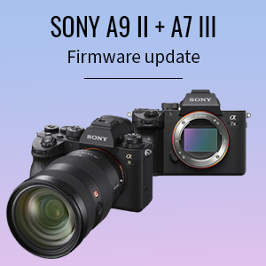 New Firmware Updates Sony A9 II & A7 III