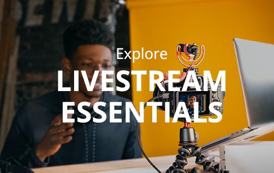Livestream  Essentials