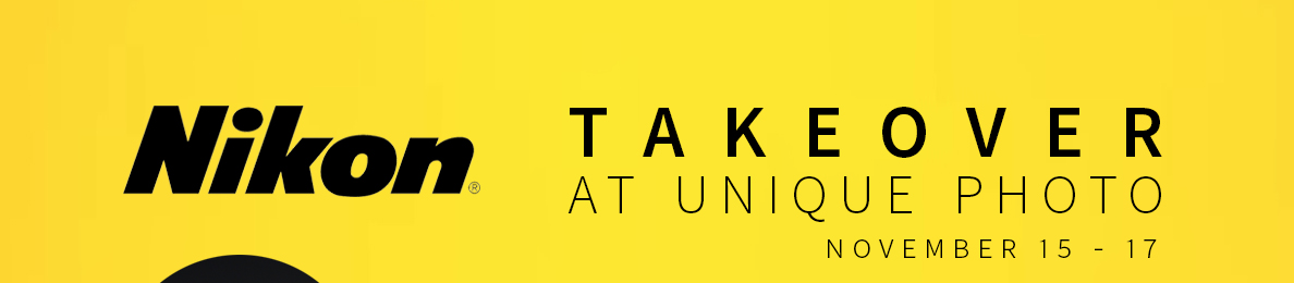 Nikon Takeover at Unique Photo | November 15-17, 2019