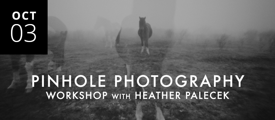 Pinhole Photography Workshop with Heather Palecek
