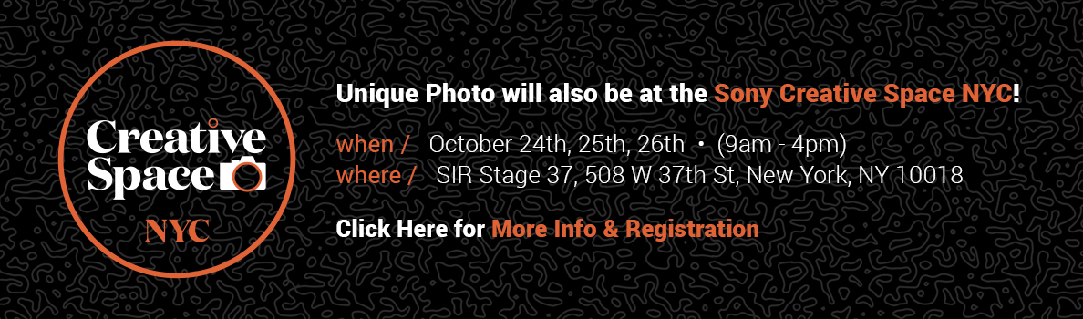 Unique Photo will also be at the Sony Creative Space NYC! Click here for mroe information and registration.