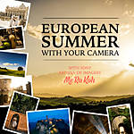 European Summer with Your Camera with Me Ra Koh (Sony)