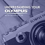 Understanding Your Olympus with Brian Rycyk (Olympus)