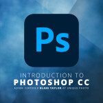 Introduction to Photoshop with Adobe Certified Instructor Blake Taylor