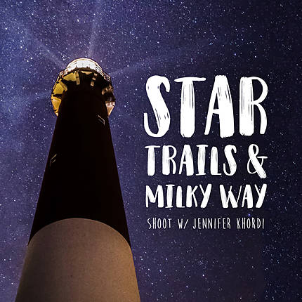 Star Trails and Milky Way Shoot with Jennifer Khordi