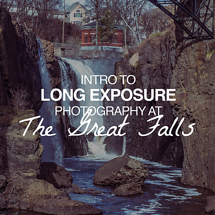 Intro to Long Exposure Photography at The Great Falls