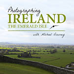 Photographing Ireland, The Emerald Isle
