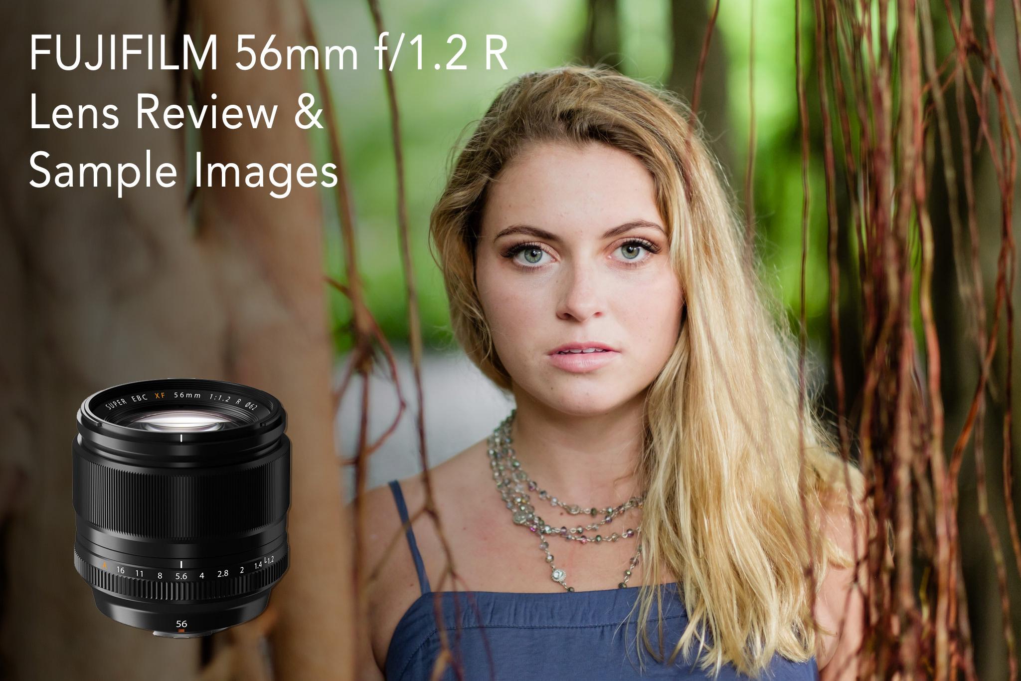 Fujifilm 56mm f/1.2 R Lens Review