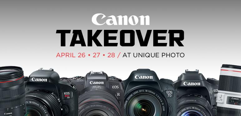 Canon Takeover at Unique Photo | April 26, 27, 28